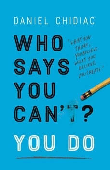 Who Says You Can't? You Do, Daniel Chidiac
