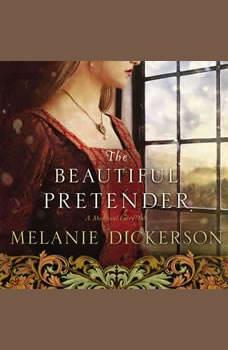 The Beautiful Pretender, Melanie Dickerson
