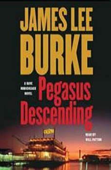 Pegasus Descending: A Dave Robicheaux Novel, James Lee Burke