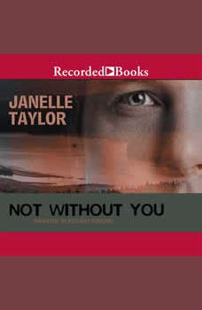 Not Without You, Janelle Taylor