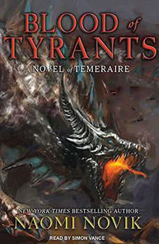 Blood of Tyrants, Naomi Novik