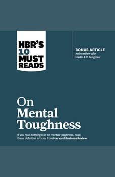 HBR's 10 Must Reads on Mental Toughness, Warren G. Bennis