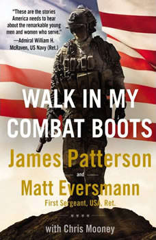 Walk in My Combat Boots: True Stories from America's Bravest Warriors, James Patterson