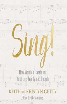 Sing!: Why and How We Should Worship, Keith Getty