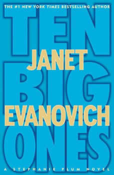 Ten Big Ones: A Stephanie Plum Novel A Stephanie Plum Novel, Janet Evanovich
