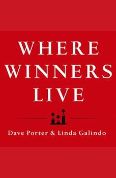 Where Winners Live: Sell More, Earn More, Achieve More Through Personal Accountability, Linda Galindo