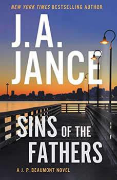 Sins of the Fathers: A J.P. Beaumont Novel A J.P. Beaumont Novel, J. A. Jance