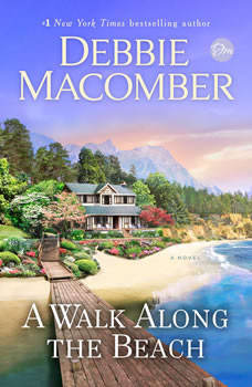 A Walk Along the Beach: A Novel, Debbie Macomber