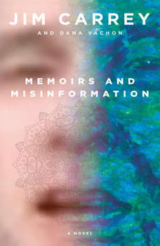 Memoirs and Misinformation: A novel, Jim Carrey