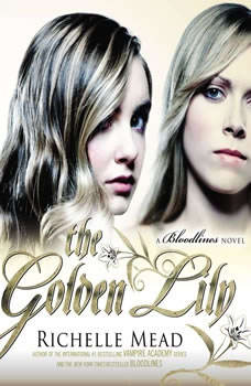 The Golden Lily: A Bloodlines Novel, Richelle Mead