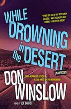 While Drowning in the Desert: The Neal Carey Mysteries, Book 5, Don Winslow
