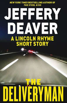The Deliveryman: A Lincoln Rhyme Short Story A Lincoln Rhyme Short Story, Jeffery Deaver