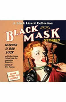Black Mask 2: Murder <i>Is</i> Bad Luck: And Other Crime Fiction from the Legendary Magazine, Otto Penzler