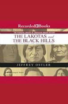 The Lakotas and the Black Hills: The Struggle for Sacred Ground, Jeff Ostler