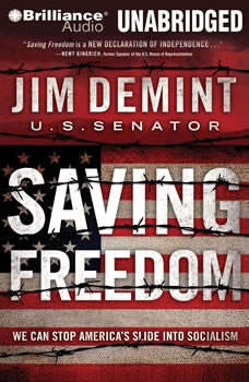 Saving Freedom: We Can Stop America's Slide into Socialism, Jim DeMint