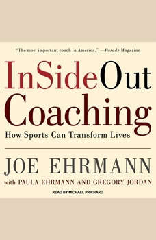 InSideOut Coaching: How Sports Can Transform Lives, Joe Ehrmann