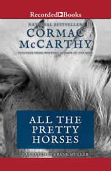 All the Pretty Horses: The Border Trilogy, Book One, Cormac McCarthy