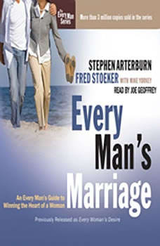 Every Man's Marriage: An Every Man's Guide to Winning the Heart of a Woman An Every Man's Guide to Winning the Heart of a Woman, Stephen Arterburn