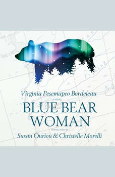 Blue Bear Woman, Virginia Pesempaeo Bordeleau