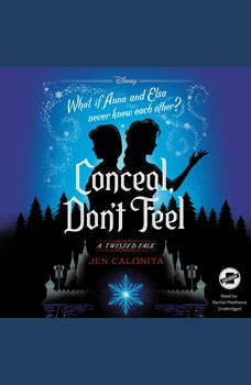 Conceal, Don't Feel: A Twisted Tale, Jen Calonita