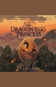 The Dragon Egg Princess, Ellen Oh