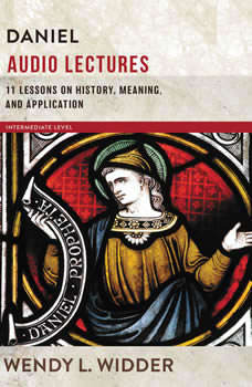 Daniel: Audio Lectures: 11 Lessons on History, Meaning, and Application, Wendy L. Widder