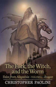 The Fork, the Witch, and the Worm: Tales from AlagaA«sia (Volume 1: Eragon), Christopher Paolini