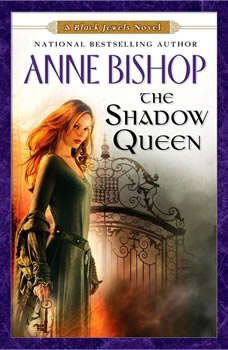 The Shadow Queen: A Black Jewels Novel, Anne Bishop