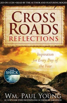 Cross Roads Reflections: Inspiration for Every Day of the Year Inspiration for Every Day of the Year, Wm. Paul Young