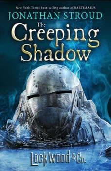Lockwood & Co. The Creeping Shadow, Jonathan Stroud