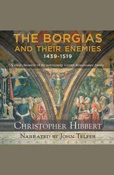 The Borgias and Their Enemies: 1431-1519, Christopher Hibbert