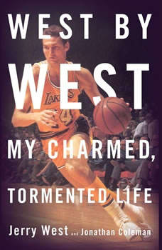 West by West: My Charmed, Tormented Life, Jerry West