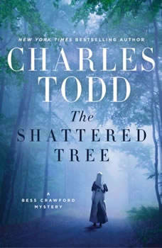 The Shattered Tree: A Bess Crawford Mystery, Charles Todd