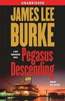 Pegasus Descending: A Dave Robicheaux Novel A Dave Robicheaux Novel, James Lee Burke