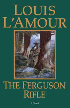 The Ferguson Rifle, Louis L'Amour