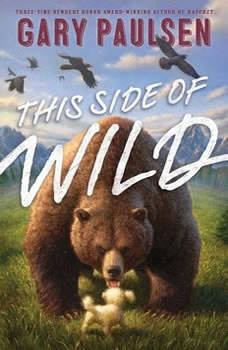 This Side of Wild: Mutts, Mares, and Laughing Dinosaurs Mutts, Mares, and Laughing Dinosaurs, Gary Paulsen