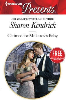 Claimed for Makarov's Baby: w/ Bonus Novella: Christmas at the Castello, Sharon Kendrick