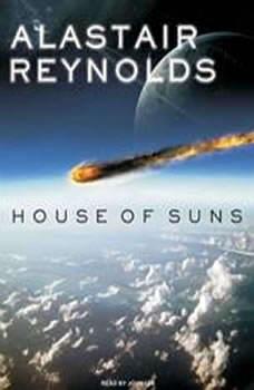House of Suns, Alastair Reynolds