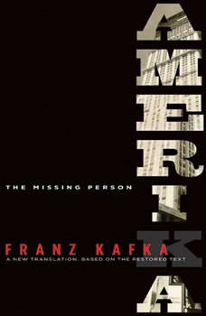 Amerika: The Missing Person: A New Translation by Mark Harman Based on the Restored Text, Franz Kafka