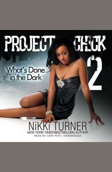 Project Chick II: Whats Done in the Dark Whats Done in the Dark, Nikki Turner