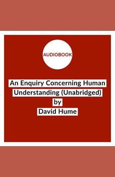 An Enquiry Concerning Human Understanding (Unabridged), David Hume