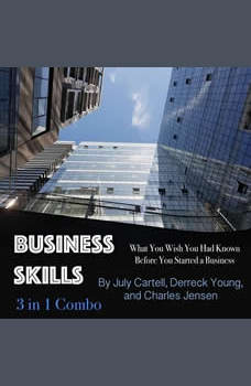 Business Skills: What You Wish You Had Known Before You Started a Business, Charles Jensen