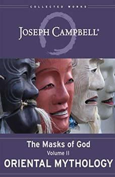 Oriental Mythology: The Masks of God, Volume II, Joseph Campbell