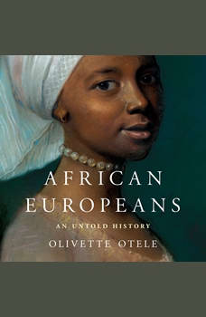 African Europeans: An Untold History, Olivette Otele