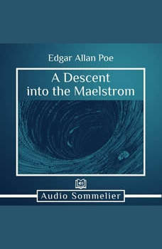 A Descent into the Maelstrom, Edgar Allan Poe