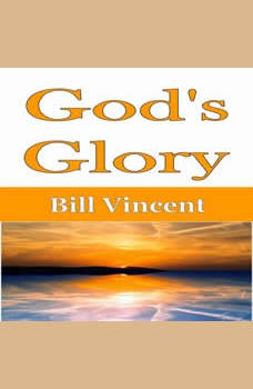 God's Glory, Bill Vincent