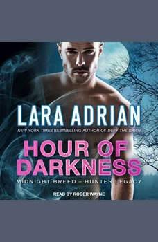 Hour of Darkness, Lara Adrian