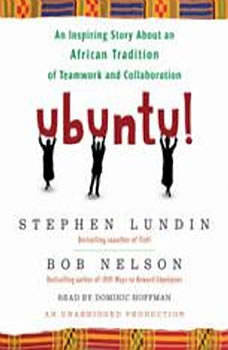 Ubuntu!: An Inspiring Story About an African Tradition of Teamwork and Collaboration, Bob Nelson