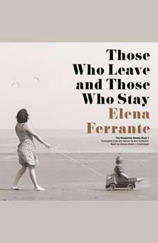 Those Who Leave and Those Who Stay, Elena Ferrante