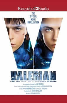 Valerian and the City of a Thousand Planets: The Official Movie Novelization, Christie Golden